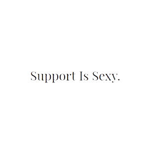 Support Is Sexy